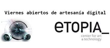 viernes abiertos Etopia Ayuntamiento de Zaragoza